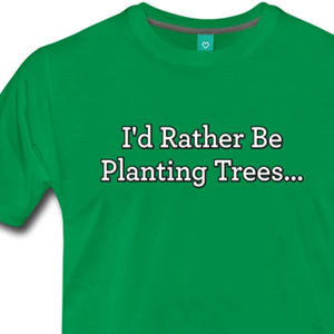 I'd Rather Be Planting Trees [Gardening T-Shirt Design]