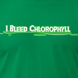 I Bleed Chlorophyll [Gardening T-Shirt Design]