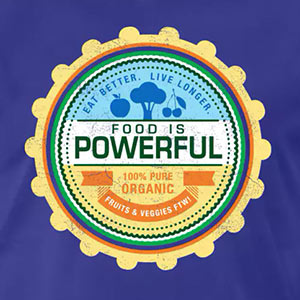 Food is Powerful: Eat Better. Live Longer. [Gardening T-Shirt Design]
