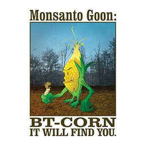 GMO Monsanto Goon: Bt-Corn [Gardening T-Shirt Design]