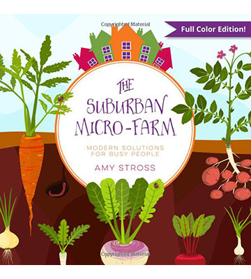 The Suburban Micro-Farm Modern Solutions for Busy People Book Review