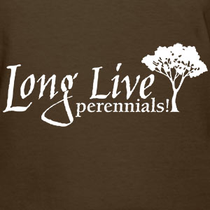 Long Live PERENNIALS! [Gardening T-Shirt Design]