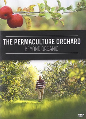 The Permaculture Orchard: Beyond Organic Film Review
